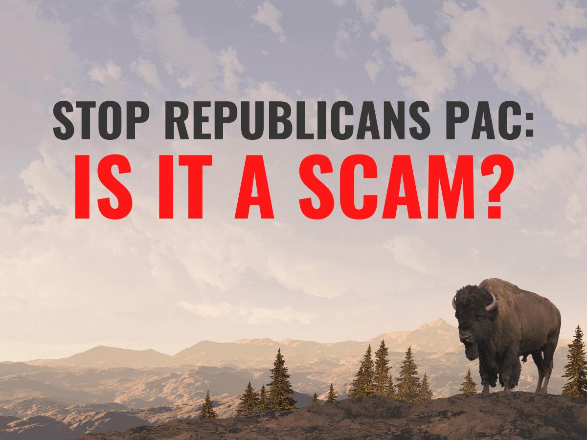 stop republicans pac - is it a scam?